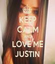 KEEP CALM AND LOVE ME JUSTIN - Personalised Tea Towel: Premium
