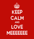 KEEP CALM AND LOVE MEEEEEEE - Personalised Tea Towel: Premium