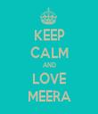 KEEP CALM AND LOVE MEERA - Personalised Tea Towel: Premium