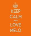 KEEP CALM AND LOVE MELO - Personalised Tea Towel: Premium