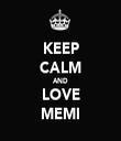 KEEP CALM AND LOVE MEMI - Personalised Tea Towel: Premium