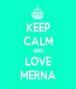 KEEP CALM AND LOVE MERNA - Personalised Tea Towel: Premium