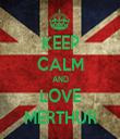 KEEP CALM AND LOVE MERTHUR - Personalised Tea Towel: Premium