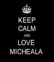 KEEP CALM AND LOVE  MICHEALA  - Personalised Tea Towel: Premium