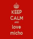 KEEP CALM AND love micho - Personalised Tea Towel: Premium