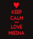 KEEP CALM AND LOVE MIESHA - Personalised Tea Towel: Premium