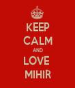 KEEP CALM AND LOVE  MIHIR - Personalised Tea Towel: Premium