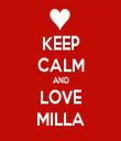 KEEP CALM AND LOVE MILLA - Personalised Tea Towel: Premium