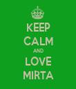 KEEP CALM AND LOVE MIRTA - Personalised Tea Towel: Premium