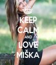 KEEP CALM AND LOVE MIŠKA - Personalised Tea Towel: Premium