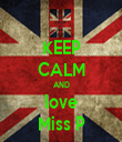 KEEP CALM AND love Miss P - Personalised Tea Towel: Premium