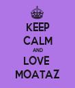 KEEP CALM AND LOVE  MOATAZ - Personalised Tea Towel: Premium