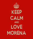 KEEP CALM AND LOVE MORENA - Personalised Tea Towel: Premium