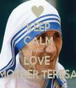 KEEP CALM AND LOVE  MOTHER TERESA - Personalised Tea Towel: Premium