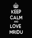 KEEP CALM AND LOVE  MRIDU - Personalised Tea Towel: Premium