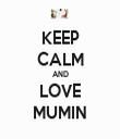 KEEP CALM AND LOVE MUMIN - Personalised Tea Towel: Premium