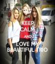 KEEP CALM AND LOVE MY BEAUTIFUL TRIO - Personalised Tea Towel: Premium