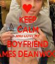 KEEP CALM AND LOVE MY BOYFRIEND JAMES DEANWOOD - Personalised Tea Towel: Premium