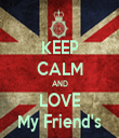 KEEP CALM AND LOVE My Friend's - Personalised Tea Towel: Premium