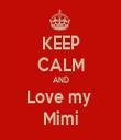 KEEP CALM AND Love my  Mimi - Personalised Tea Towel: Premium