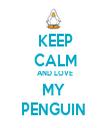 KEEP CALM AND LOVE MY  PENGUIN  - Personalised Tea Towel: Premium
