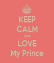 KEEP CALM And LOVE My Prince - Personalised Tea Towel: Premium
