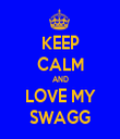 KEEP CALM AND LOVE MY SWAGG - Personalised Tea Towel: Premium