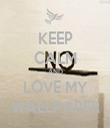 KEEP CALM AND LOVE MY WALLPAPER - Personalised Tea Towel: Premium