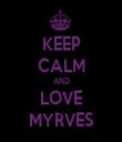 KEEP CALM AND LOVE MYRVES - Personalised Tea Towel: Premium