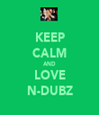 KEEP CALM AND LOVE N-DUBZ - Personalised Tea Towel: Premium