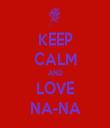 KEEP CALM AND LOVE NA-NA - Personalised Tea Towel: Premium