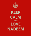 KEEP CALM AND LOVE NADEEM - Personalised Tea Towel: Premium