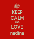 KEEP CALM AND LOVE nadina - Personalised Tea Towel: Premium