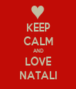 KEEP CALM AND LOVE NATALI - Personalised Tea Towel: Premium