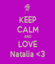 KEEP CALM AND LOVE Natalia <3 - Personalised Tea Towel: Premium