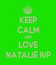KEEP CALM AND LOVE NATALIE RIP - Personalised Tea Towel: Premium