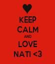 KEEP CALM AND LOVE NATI <3 - Personalised Tea Towel: Premium