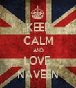 KEEP CALM AND LOVE  NAVEEN - Personalised Tea Towel: Premium