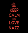 KEEP CALM AND LOVE NAZZ - Personalised Tea Towel: Premium