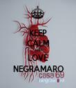 KEEP CALM AND LOVE NEGRAMARO - Personalised Tea Towel: Premium