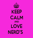 KEEP CALM AND LOVE NERD'S   - Personalised Tea Towel: Premium