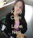 Keep Calm  And Love Neri - Personalised Tea Towel: Premium