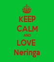 KEEP CALM AND LOVE  Neringa - Personalised Tea Towel: Premium