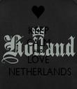 KEEP CALM AND LOVE  NETHERLANDS - Personalised Tea Towel: Premium