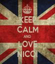 KEEP CALM AND  LOVE NICO! - Personalised Tea Towel: Premium