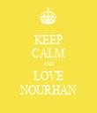 KEEP CALM AND LOVE NOURHAN - Personalised Tea Towel: Premium
