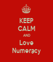 KEEP CALM AND Love Numeracy - Personalised Tea Towel: Premium