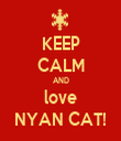 KEEP CALM AND love NYAN CAT! - Personalised Tea Towel: Premium