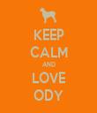 KEEP CALM AND LOVE ODY - Personalised Tea Towel: Premium