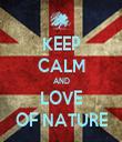 KEEP CALM AND LOVE OF NATURE - Personalised Tea Towel: Premium